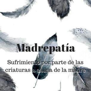 07_Madrepatía